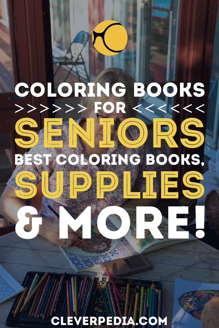 Adult Coloring Books Offer Many Benefits To Senior Colorists Learn More About The
