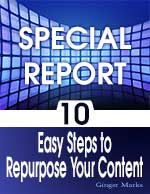 Free Special Report: 10 Easy Steps to Repurpose Your Content