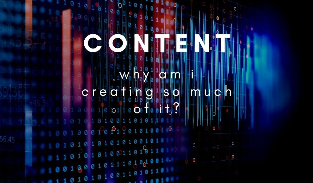 Why do I need to keep creating so much content?