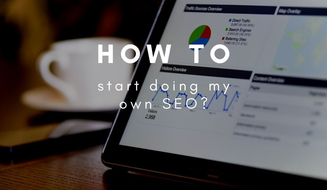 How do I start working on my own SEO?