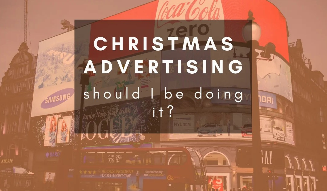 Should I be advertising over Christmas?