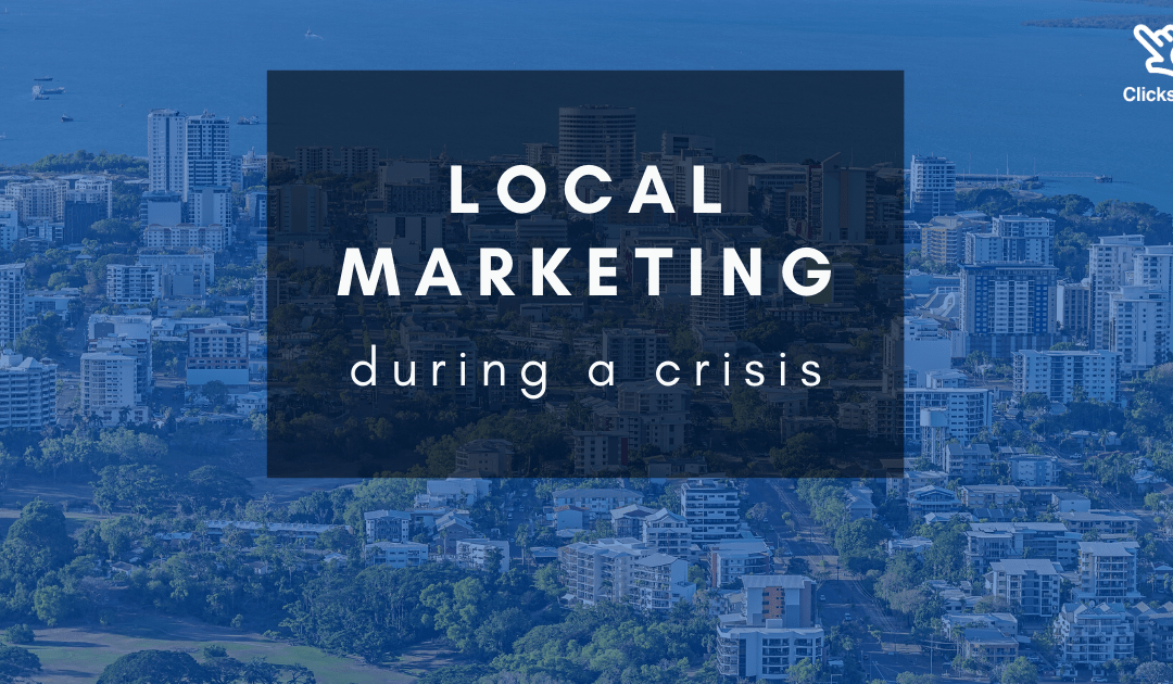 Local marketing during a crisis
