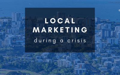 Marketing locally during a crisis