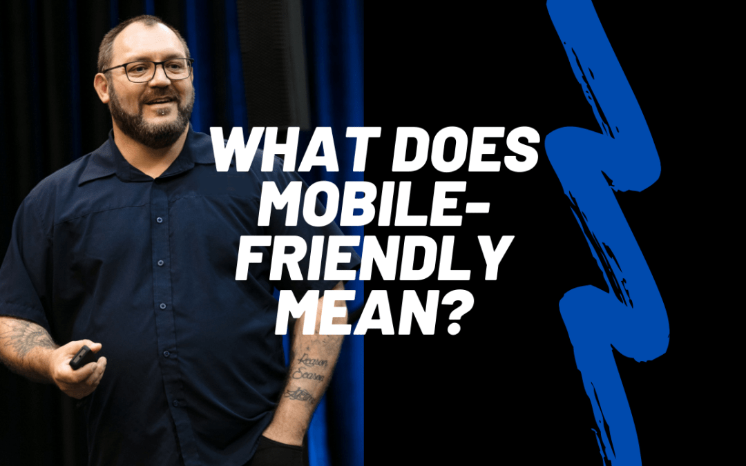 """Photo of Dante St James with the words """"What does mobile friendly mean?"""""""