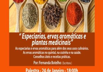 """Palestra dia 24 de Janeiro – """" Especiarias, ervas aromáticas e plantas medicinais """""""