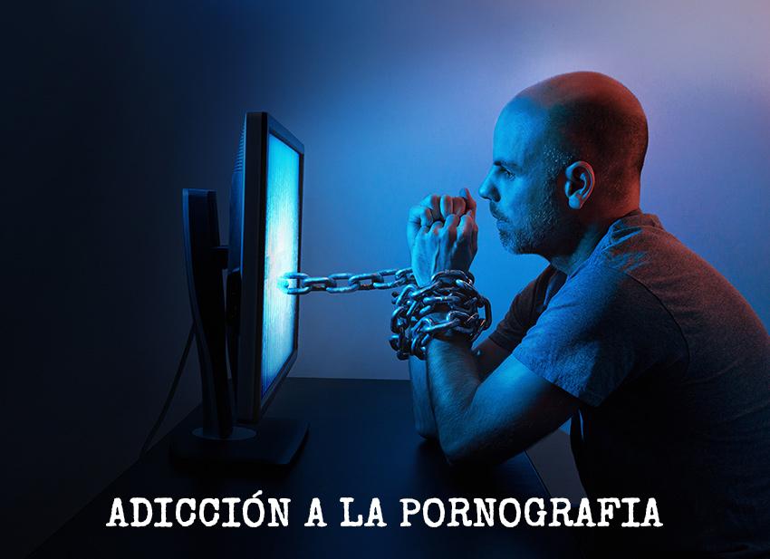 Adicción a la pornografía.