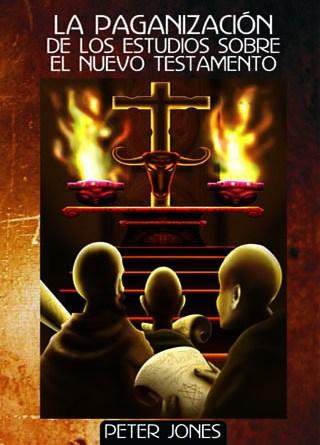 La paganización de los estudios sobre el Nuevo Testamento
