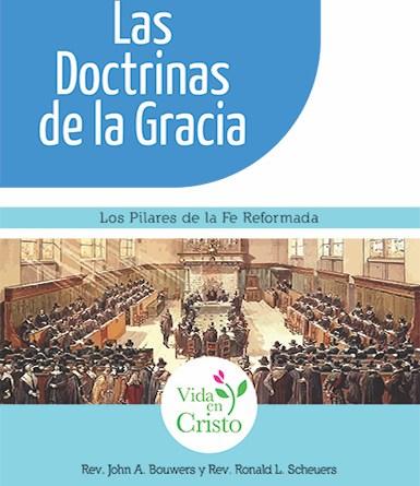 Las doctrinas de la gracia: Los pilares de la fe reformada