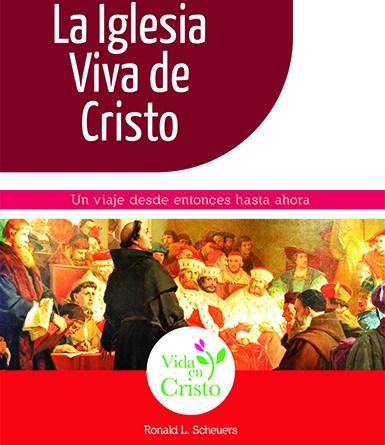 La Iglesia viva de Cristo: Un viaje desde entonces hasta ahora
