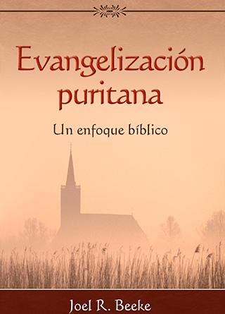 Evangelización puritana: Un enfoque bíblico