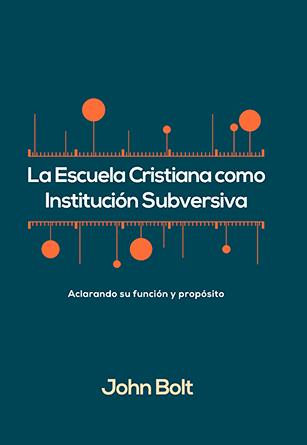 La Escuela Cristiana como Institución Subversiva