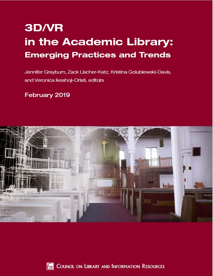 3D/VR in the Academic Library: Emerging Practices and Trends • CLIR