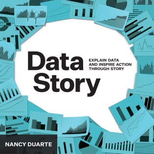 DataStory: Explain Data and Inspire Action Through Story book cover