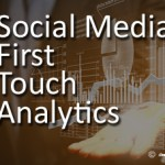 Social Media First Touch Analytics