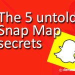 5 untold Snap Map secrets