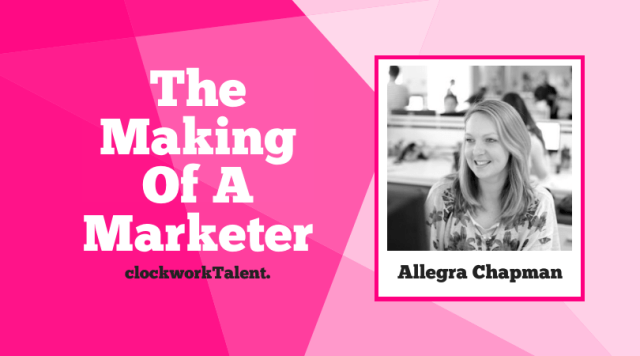 Allegra Chapman - The Making of a Marketer Featured