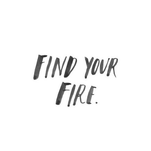 Find Your Fire