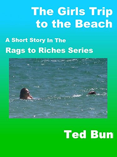 The Girls Trip to the Beach (Rags to Riches Book 12)