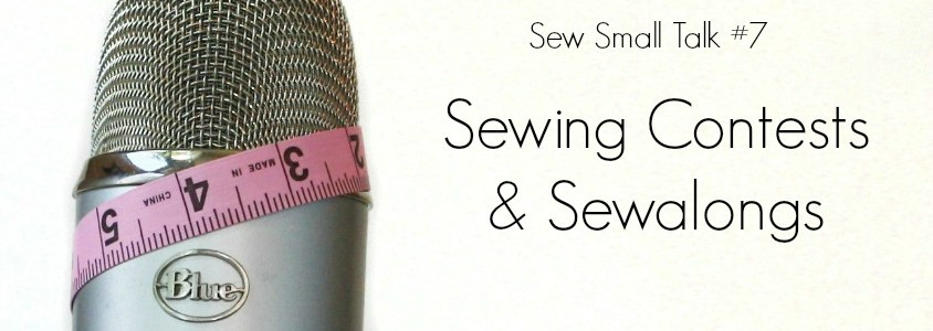 Episode #7 – Sewing Contests & Sewalongs