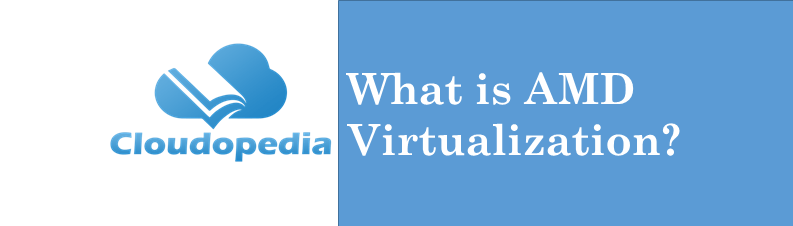 Definition AMD Virtualization