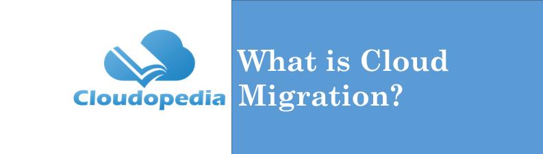 Definition Cloud Migration