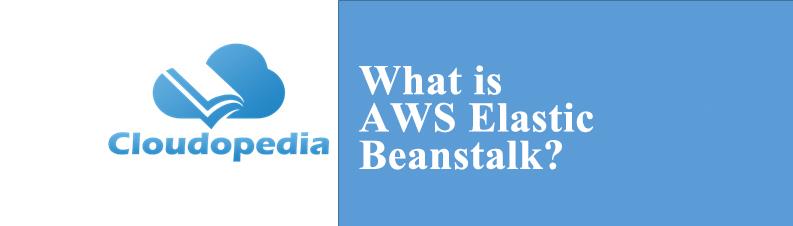 Definition of AWS Elastic Beanstalk