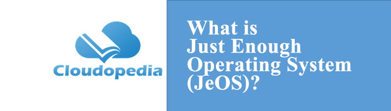 Just Enough Operating System (JeOS)
