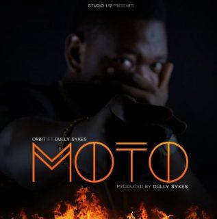 AUDIO- Orbit ft Dully Sykes - Moto Mp3 Download