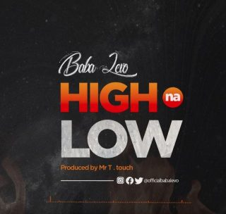 Audio Baba Levo – HIGH NA LEO Mp3 Download