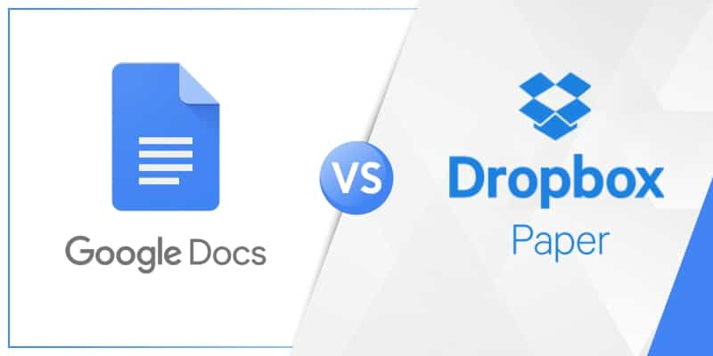 Google Docs vs Dropbox Paper : Which is the Best? - Tech Note
