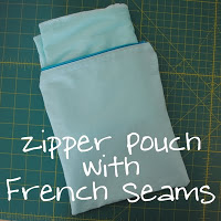 French Seam Zipper Pouch (A Tutorial)