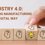Industry 4.0: Driving Manufacturing the Digital Way