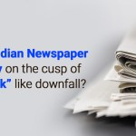 "Is the Indian Newspaper industry on the cusp of a ""Kodak"" like downfall?"
