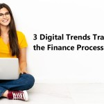 3 digital trends transforming the finance process