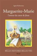 Marguerite-Marie, l'amour du coeur de Jésus (Belles histoires - belles vies)