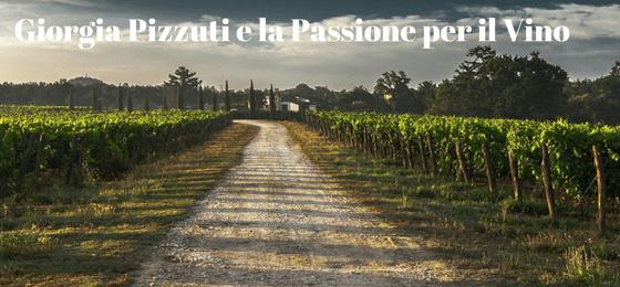 Giorgia Pizzuti e la Passione per il Vino