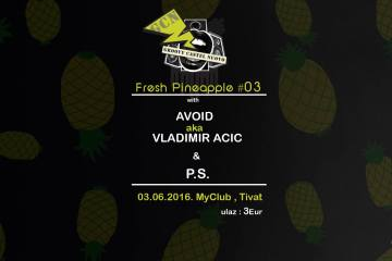 Fresh pineapple 3. juna tivatskom My Clubu