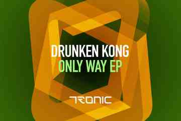 Drunken Kong - Only Way [Tronic]