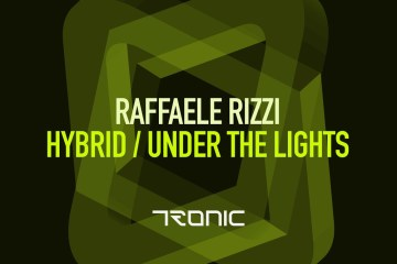 Raffaele Rizzi - Hybrid / Under The Lights [Tronic]