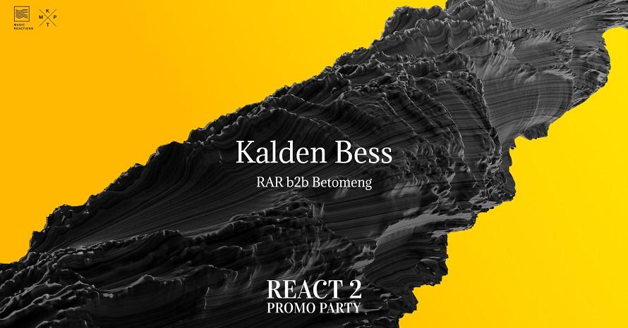 Kalden Bess na React 2 promo žurci