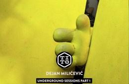 """Novo izdanje Dejana Milićevića """"Underground Sessions PART 1"""""""