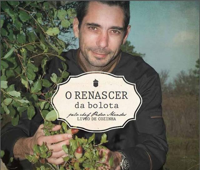 Chef Pedro Mendes - O Renascer da Bolota