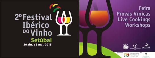 De 30 de Abril a 3 de Maio, Setúbal vai receber a segunda edição do Festival Ibérico do Vinho.