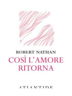 Così l'amore ritorna di Robert Nathan