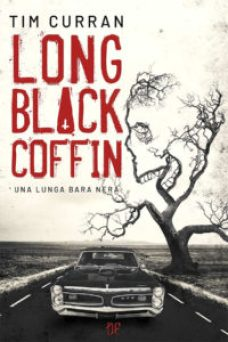 Long Black Coffin – Una Lunga Bara Nera di Tim Curran