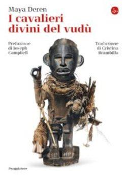 I cavalieri divini del vudù di Maya Deren