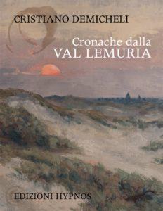 Cronaca dalla Val Lemuria - Cristiano De Micheli