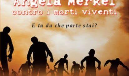 Angela Merkel contro i morti viventi di Andrea Brando