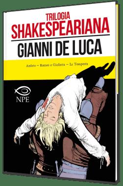 Trilogia shakesperiana di Gianni De Luca