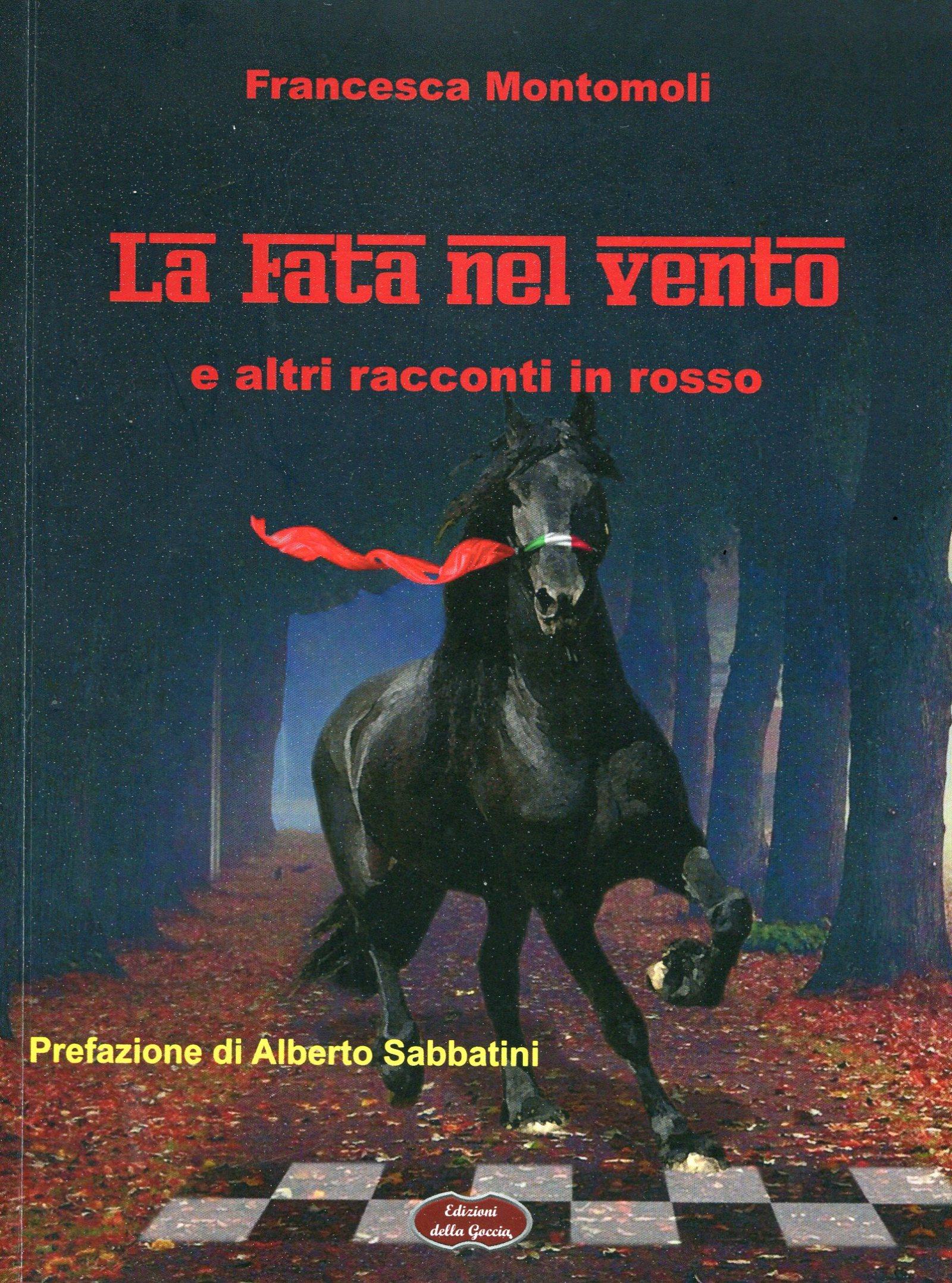 La fata nel vento e altri racconti in rosso di Francesca Montomoli